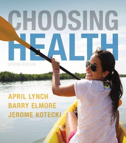 Choosing Health (2nd Edition): Lynch, April; Elmore,