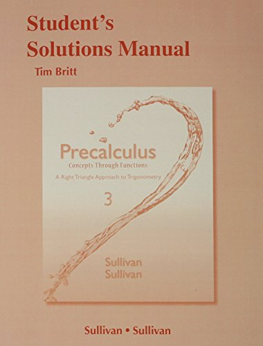 9780321930071: Student's Solutions Manual for Precalculus: Concepts Through Functions, A Right Triangle Approach to Trigonometry