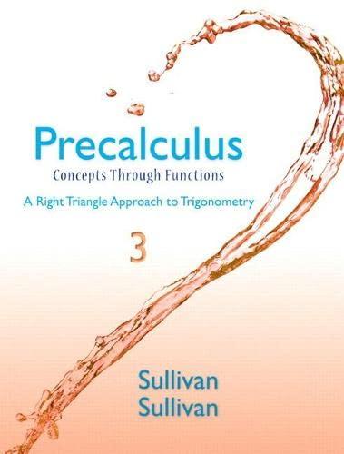 Precalculus: Concepts Through Functions, A Right Triangle: Sullivan, Michael; Sullivan