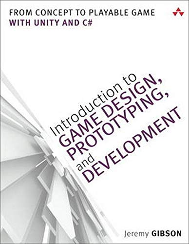 9780321933164: Introduction to Game Design, Prototyping, and Development: From Concept to Playable Game - With Unity and C#