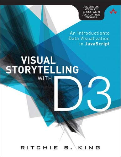 9780321933171: Visual Storytelling with D3: An Introduction to Data Visualization in Javascript