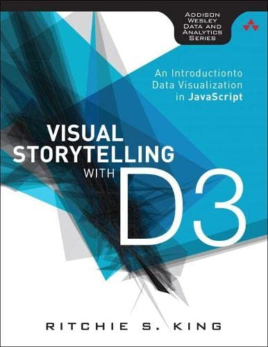 9780321933171: Visual Storytelling with D3: An Introduction to Data Visualization in JavaScript (Addison-Wesley Data and Analytics)