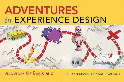 9780321934048: Adventures in Experience Design (Web Design Courses)