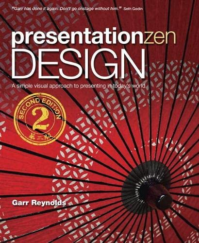 9780321934154: Presentation Zen Design: Simple Design Principles and Techniques to Enhance Your Presentations (2nd Edition) (Graphic Design & Visual Communication Courses)
