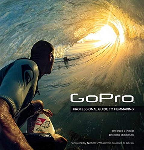 9780321934161: GoPro: Professional Guide to Filmmaking [covers the HERO4 and all GoPro cameras]