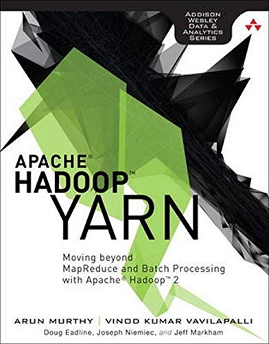 9780321934505: Apache Hadoop YARN: Moving beyond MapReduce and Batch Processing with Apache Hadoop 2 (Addison-Wesley Data and Analytics)