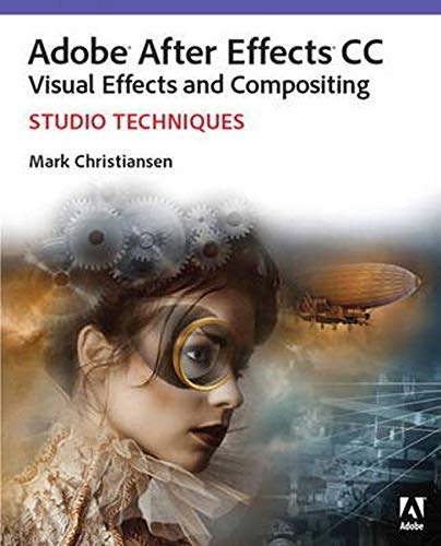 9780321934697: Adobe After Effects CC Visual Effects and Compositing Studio Techniques