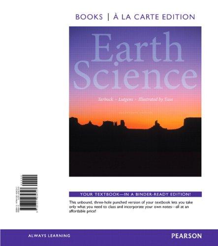 Earth Science, Books a la Carte Edition (14th Edition): Tarbuck, Edward J.; Lutgens, Frederick K.; ...