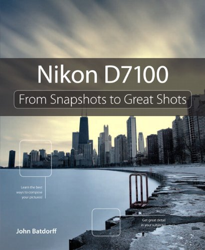 9780321934963: Nikon D7100: From Snapshots to Great Shots