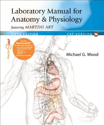 Laboratory Manual for Anatomy & Physiology featuring Martini Art, Cat Version Plus MasteringA&...