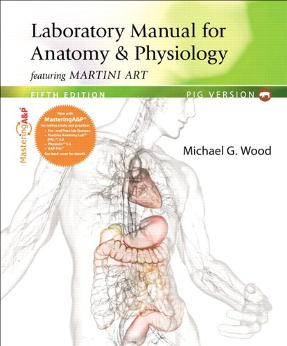 9780321935588: Laboratory Manual for Anatomy & Physiology featuring Martini Art, Pig Version Plus MasteringA&P with eText -- Access Card Package (5th Edition)