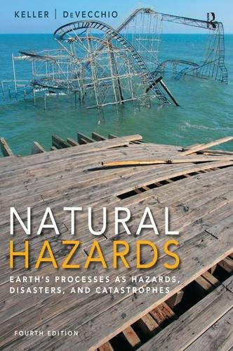 9780321939968: Natural Hazards: Earth's Processes as Hazards, Disasters, and Catastrophes
