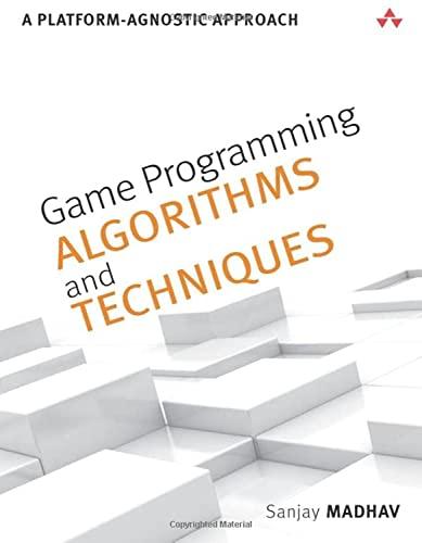 9780321940155: Game Programming Algorithms and Techniques: A Platform-Agnostic Approach (Game Design)