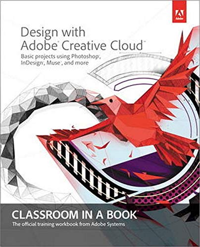 9780321940513: Design with Adobe Creative Cloud Classroom in a Book: Basic Projects using Photoshop, InDesign, Muse, and More