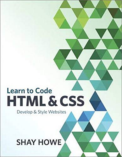 9780321940520: A Beginner's Guide to HTML and CSS: Develop and Style Websites (Voices That Matter)