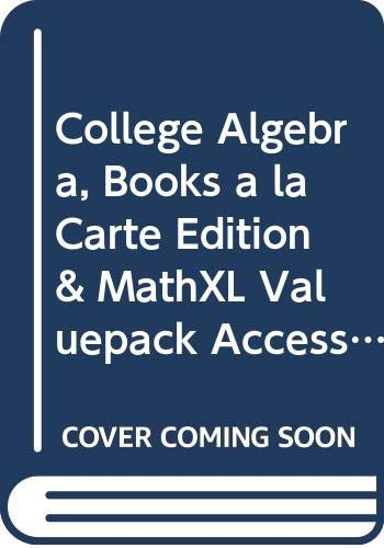 9780321941961: College Algebra, Books a la Carte Edition & MathXL Valuepack Access Card (6-months) Package
