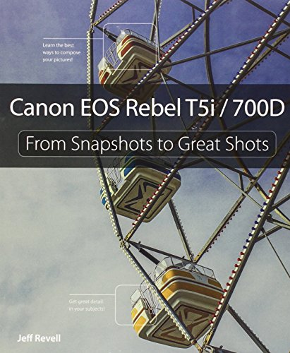 9780321942036: Canon EOS Rebel T5i / 700D: From Snapshots to Great Shots