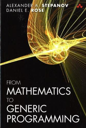 9780321942043: From Mathematics to Generic Programming