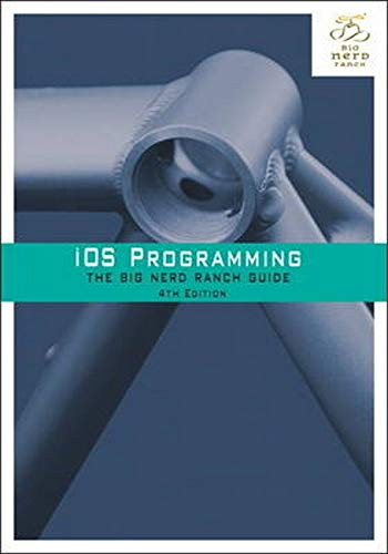 9780321942050: iOS Programming: The Big Nerd Ranch Guide (4th Edition) (Big Nerd Ranch Guides)