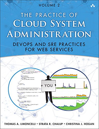 9780321943187: The Practice of Cloud System Administration: Designing and Operating Large Distributed Systems: 2