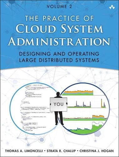 9780321943187: Practice of Cloud System Administration, The: Designing and Operating Large Distributed Systems, Volume 2