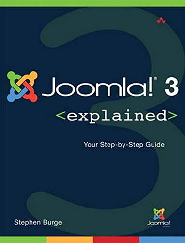 9780321943224: Joomla 3 Explained: Your Step-by-Step Guide (Joomla! Press)