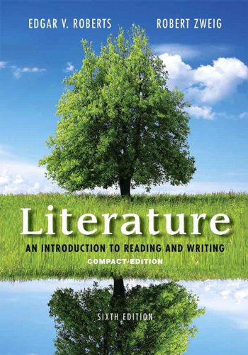 Literature: An Introduction to Reading and Writing,: Zweig, Robert, Roberts,