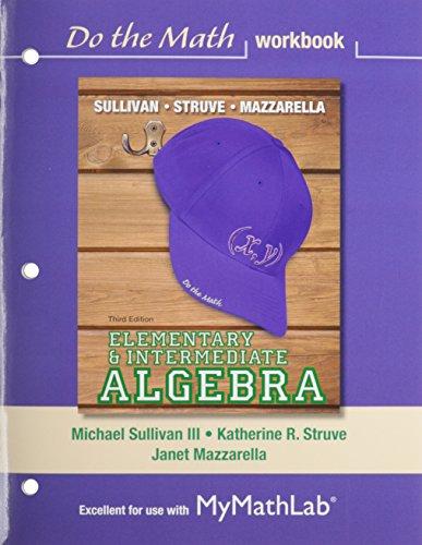 9780321946454: Elementary & Intermediate Algebra Do the Math Workbook Plus MyMathLab -- Access Card Package (3rd Edition)
