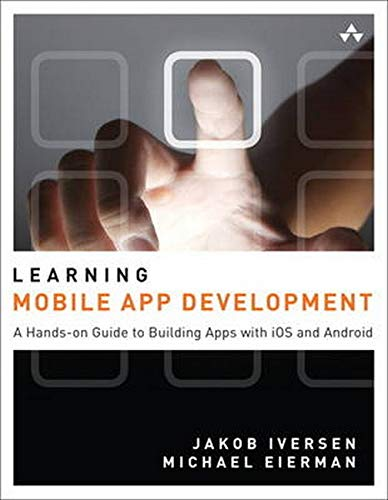 Learning Mobile App Development: Jakob Iversen ,