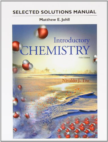 Student's Selected Solutions Manual for Introductory Chemistry: Johll, Matthew, Tro,