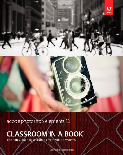 9780321949721: Adobe Photoshop Elements 12 Classroom in a Book