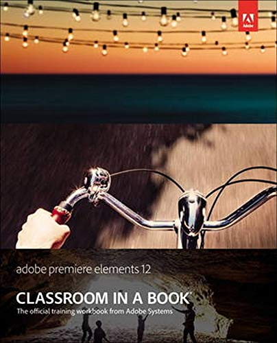 9780321949813: Adobe Premiere Elements 12 Classroom in a Book