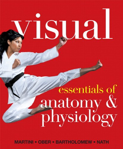 Visual Essentials of Anatomy & Physiology Plus MasteringA&P with eText -- Access Card Package (0321949994) by Edwin F. Bartholomew; Frederic H. Martini; Judi L. Nath; William C. Ober