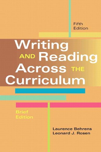 Writing and Reading Across the Curriculum, Brief Edition Plus NEW MyCompLab -- Access Card Package (5th Edition) (0321954092) by Behrens, Laurence M.; Rosen, Leonard J.