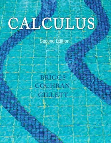 Calculus (2nd Edition) - Standalone book: William L. Briggs; Lyle Cochran; Bernard Gillett