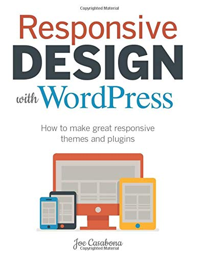 9780321957412: Responsive Design with WordPress: How to Make Great Responsive Themes and Plugins (Voices That Matter)