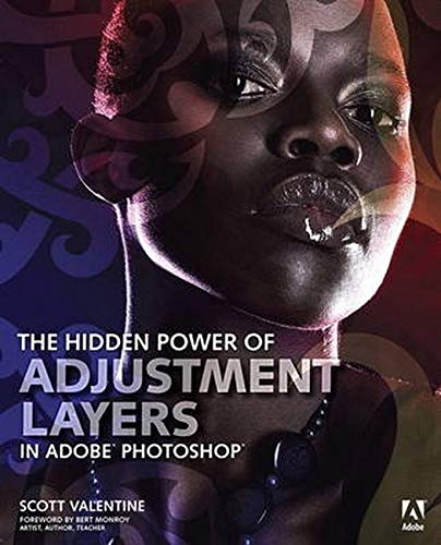 9780321957719: The Hidden Power of Adjustment Layers in Adobe Photoshop
