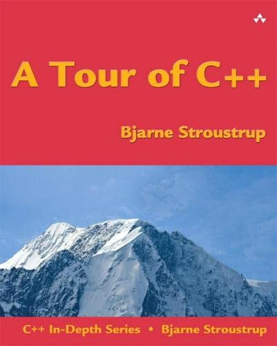9780321958310: A Tour of C++ (C++ In-Depth)