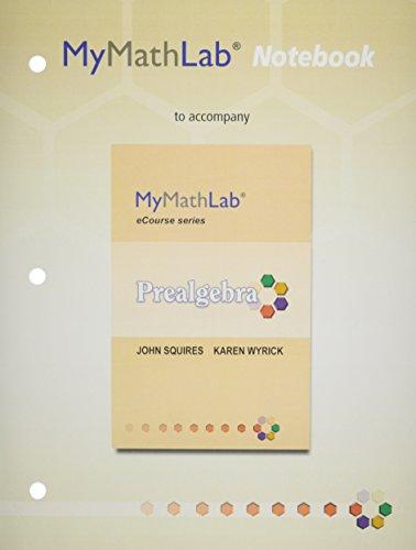 9780321959782: MyMathLab for Squires/Wyrick Prealgebra eCourse --Access Card-- PLUS MyMathLab Notebook (looseleaf)