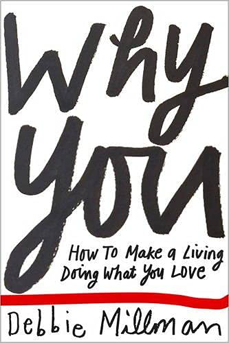 9780321960979: Why You: How to Make a Living Doing What You Love (Voices That Matter)