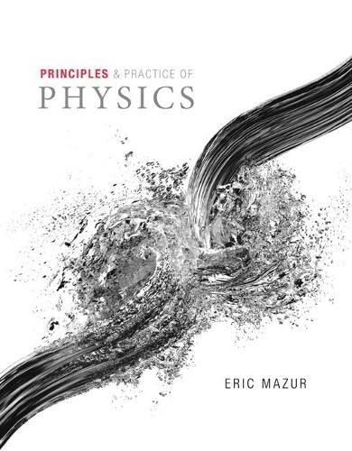 Principles & Practice of Physics Volume 2: Mazur, Eric