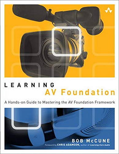 9780321961808: Learning AV Foundation: A Hands-on Guide to Mastering the AV Foundation Framework