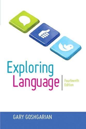 Exploring Language, by Goshgarian, 14th Edition: GOSHGARIAN