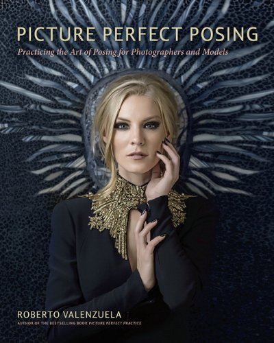 9780321966469: Picture Perfect Posing: Practicing the Art of Posing for Photographers and Models
