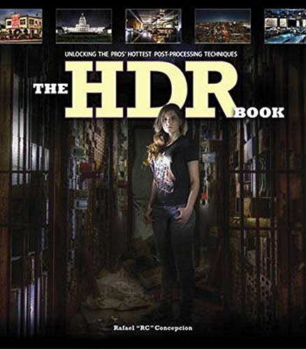 9780321966940: The HDR Book: Unlocking the Pros' Hottest Post-Processing Techniques