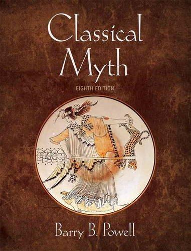 Classical Myth (8th Edition): Powell, Barry B.