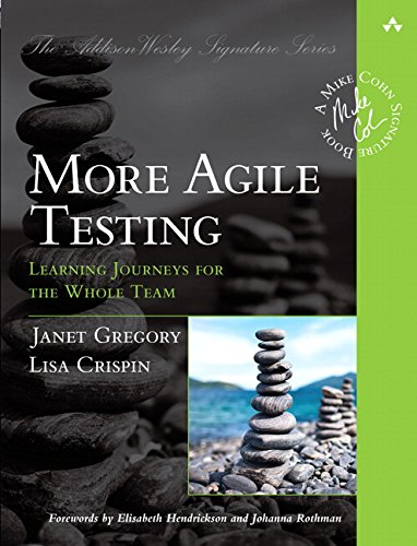 9780321967053: More Agile Testing: Learning Journeys for the Whole Team (Addison-Wesley Signature Series (Cohn))