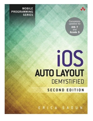 9780321967190: iOS Auto Layout Demystified