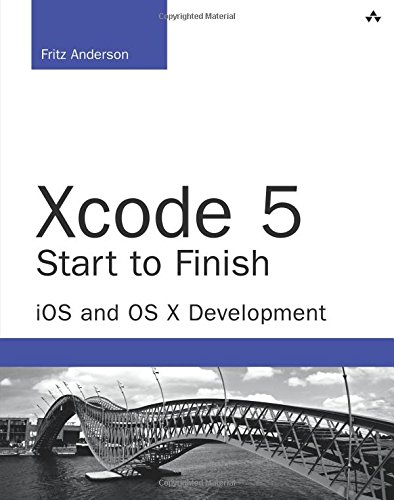 9780321967206: Xcode 5 Start to Finish: iOS and OS X Development
