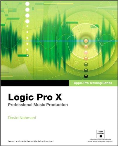 9780321967596: Apple Pro Training Series: Logic Pro X: Professional Music Production